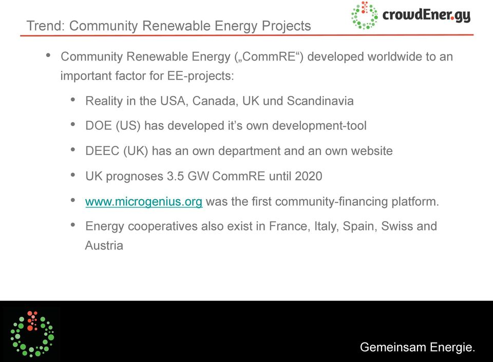 DEEC (UK) has an own department and an own website UK prognoses 3.5 GW CommRE until 2020 www.microgenius.