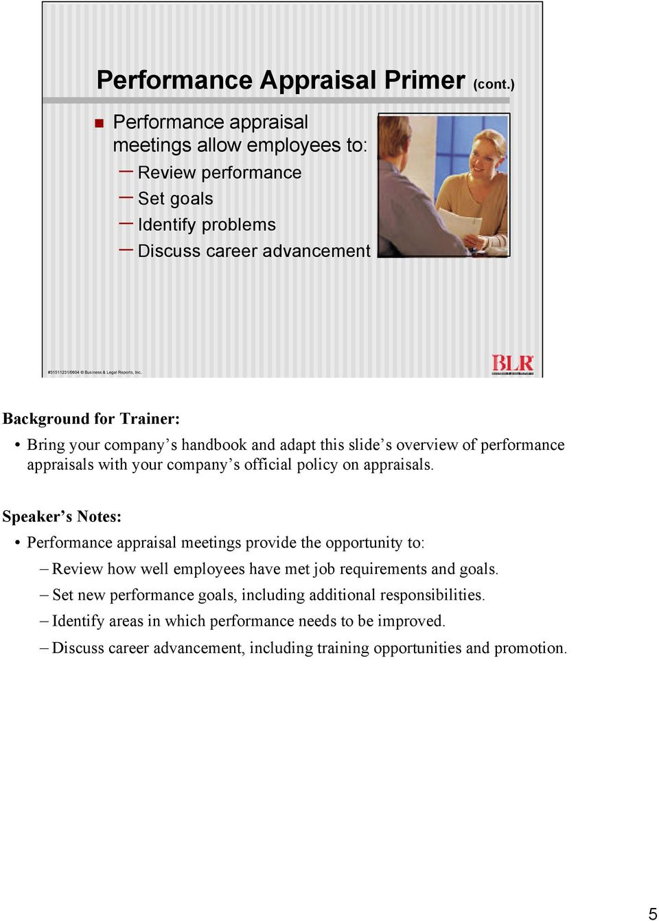 handbook and adapt this slide s overview of performance appraisals with your company s official policy on appraisals.