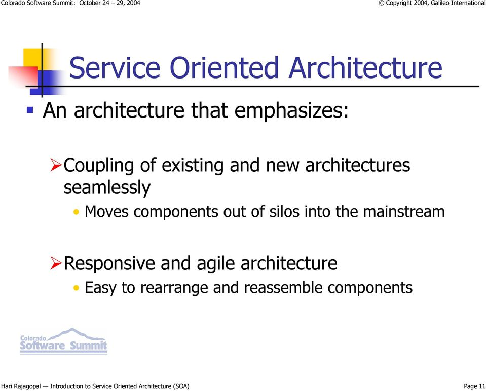 the mainstream Responsive and agile architecture Easy to rearrange and