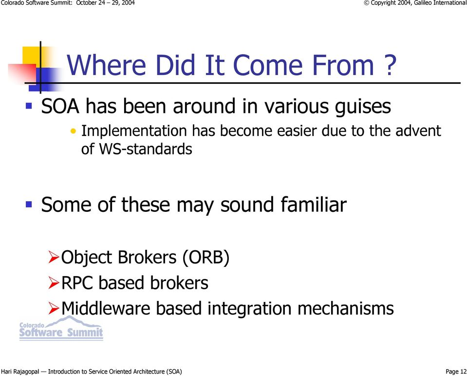 the advent of WS-standards Some of these may sound familiar Object Brokers