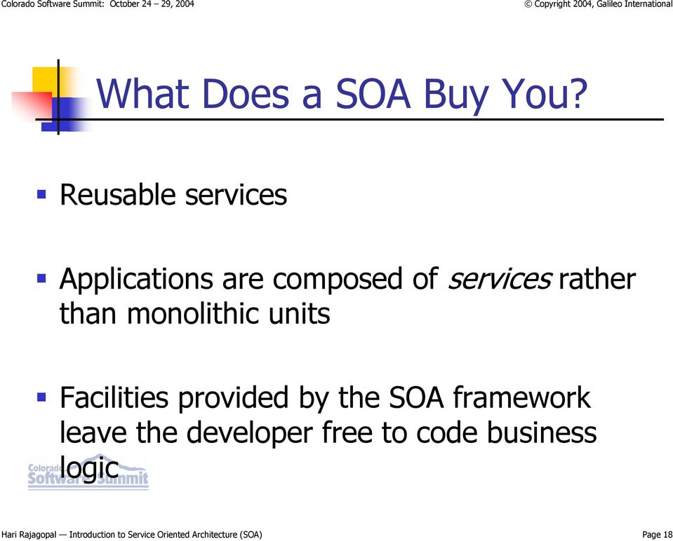 monolithic units Facilities provided by the SOA framework leave the