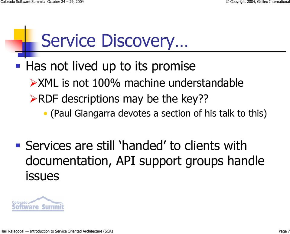? (Paul Giangarra devotes a section of his talk to this) Services are still handed to