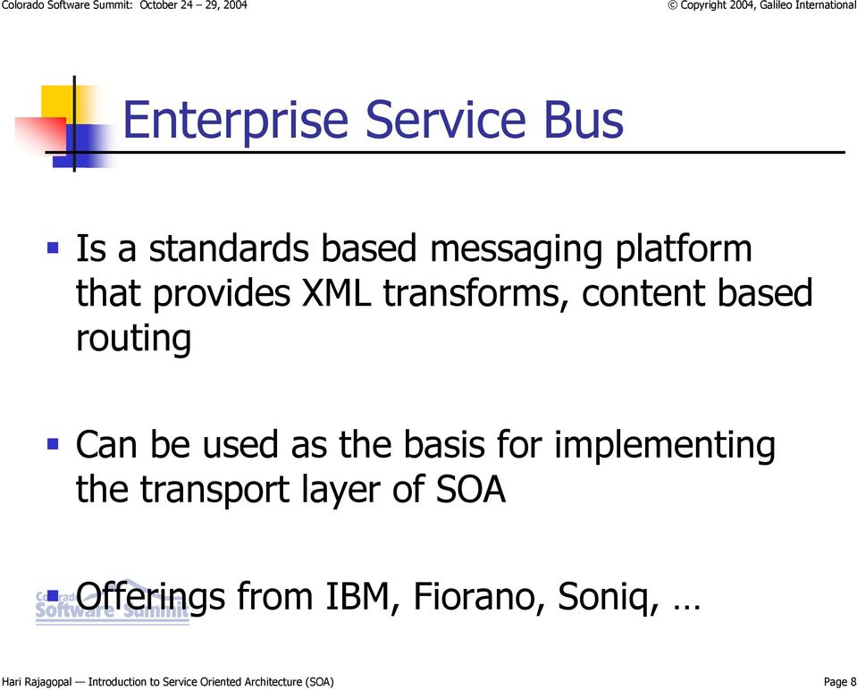 for implementing the transport layer of SOA Offerings from IBM, Fiorano,