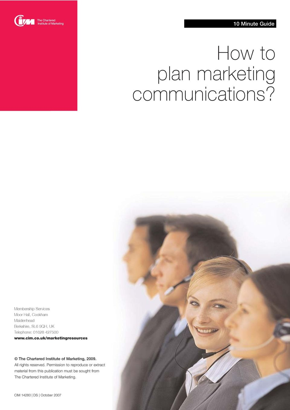 www.cim.co.uk/marketingresources The Chartered Institute of Marketing, 2009. All rights reserved.