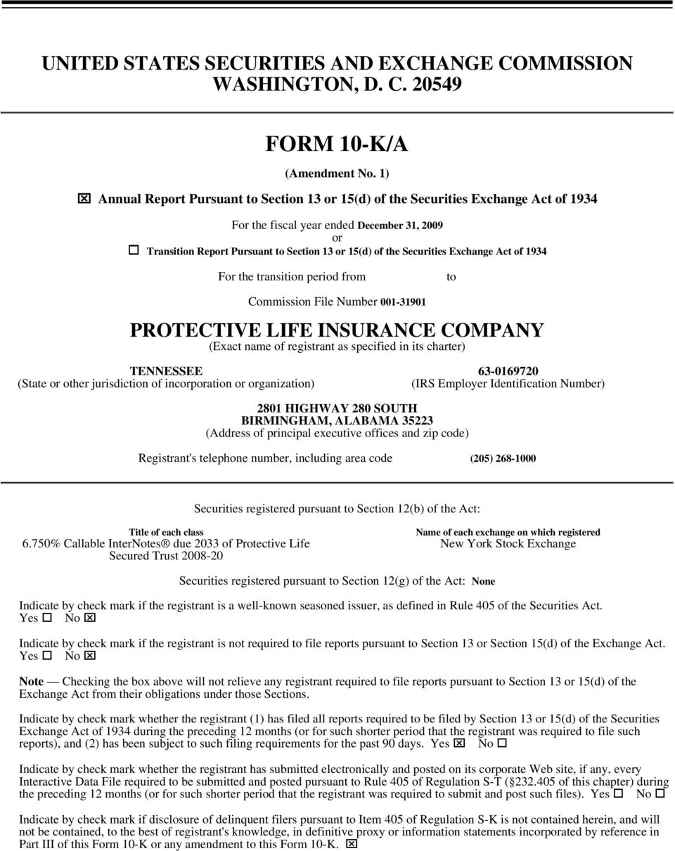 Securities Exchange Act of 1934 For the transition period from to Commission File Number 001-31901 PROTECTIVE LIFE INSURANCE COMPANY (Exact name of registrant as specified in its charter) TENNESSEE