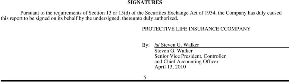 undersigned, thereunto duly authorized. PROTECTIVE LIFE INSURANCE CCOMPANY By: /s/ Steven G.