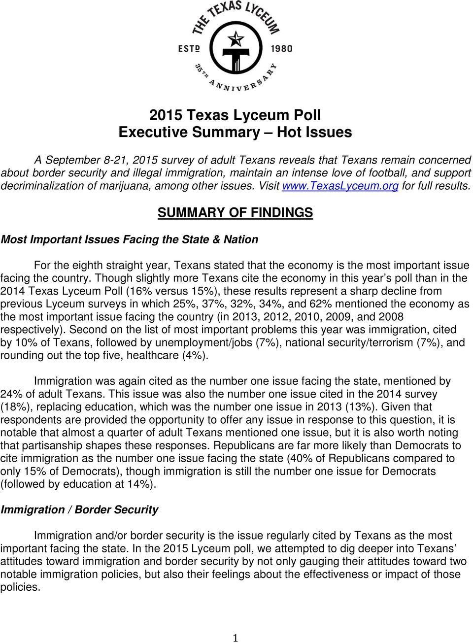 SUMMARY OF FINDINGS Most Important Issues Facing the State & Nation For the eighth straight year, Texans stated that the economy is the most important issue facing the country.