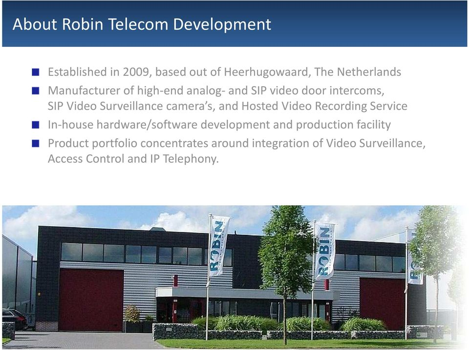 Video Recording Service In-house hardware/software development and production facility Product