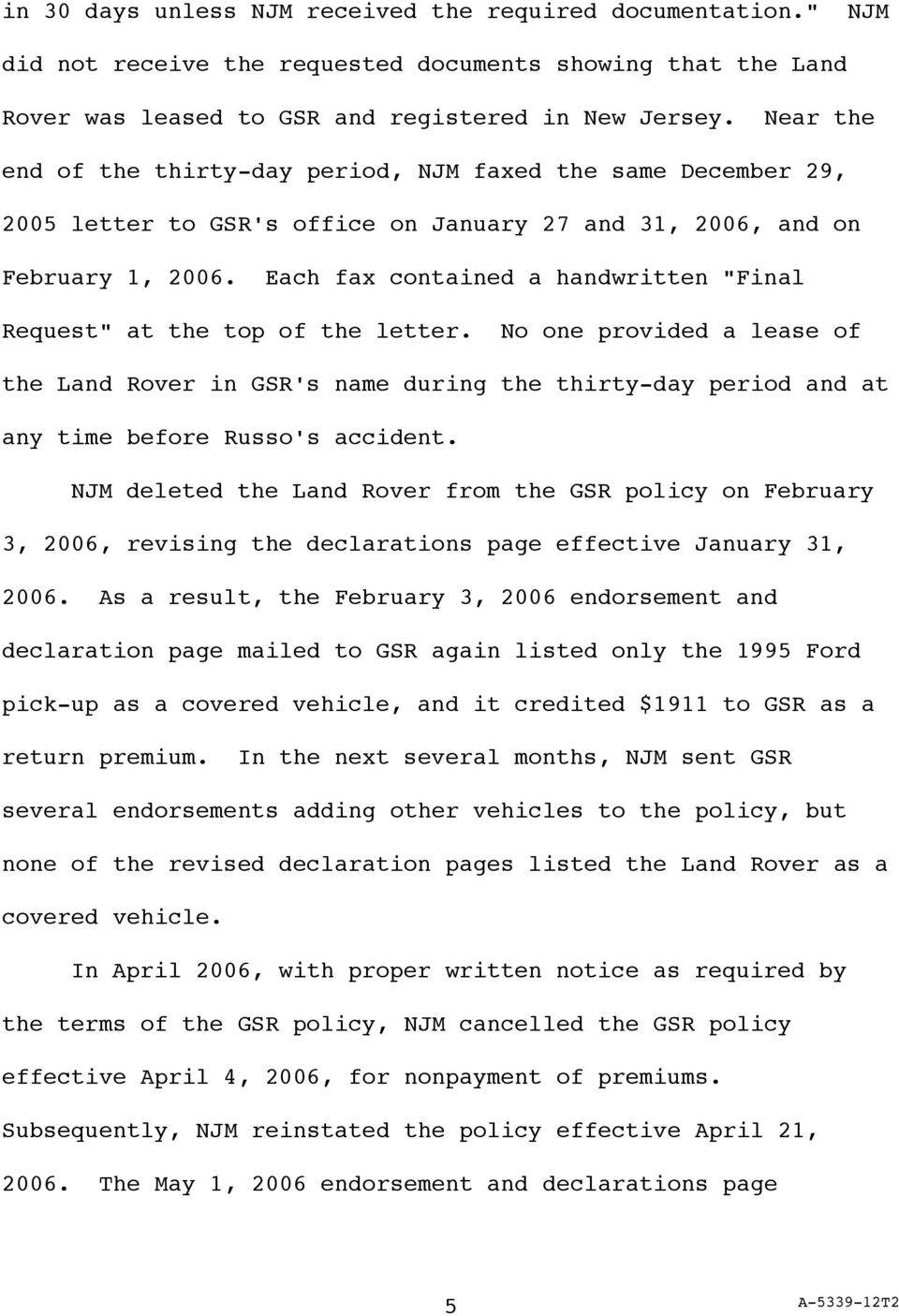 "Each fax contained a handwritten ""Final Request"" at the top of the letter. No one provided a lease of the Land Rover in GSR's name during the thirty-day period and at any time before Russo's accident."