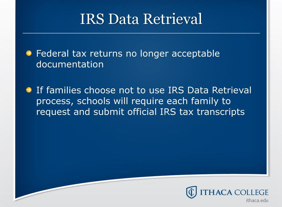 use IRS Data Retrieval process, schools will require