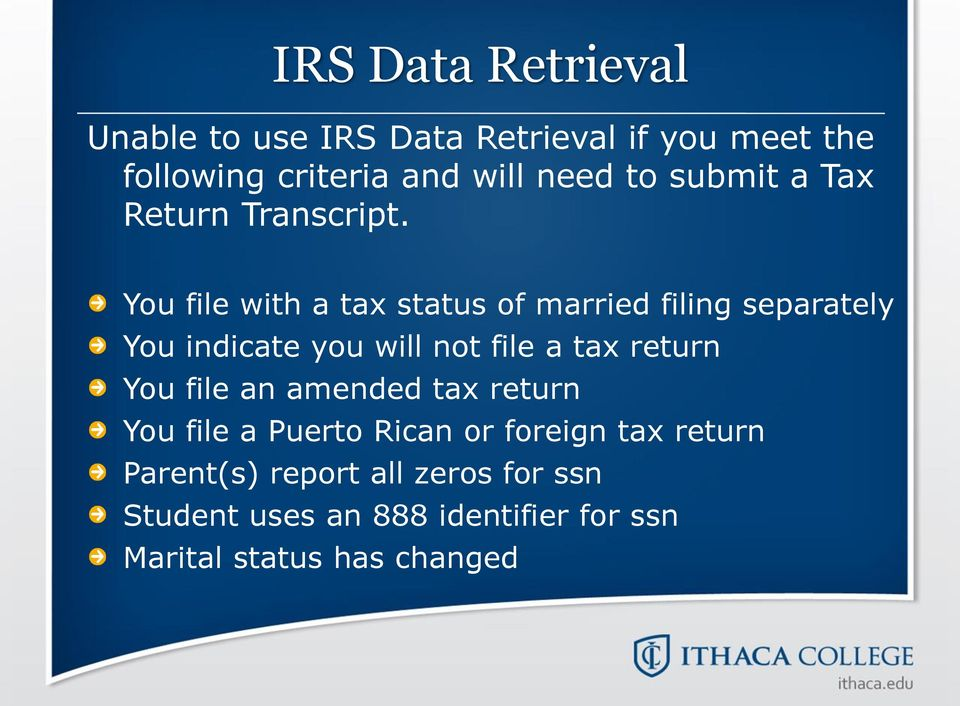 You file with a tax status of married filing separately You indicate you will not file a tax return You