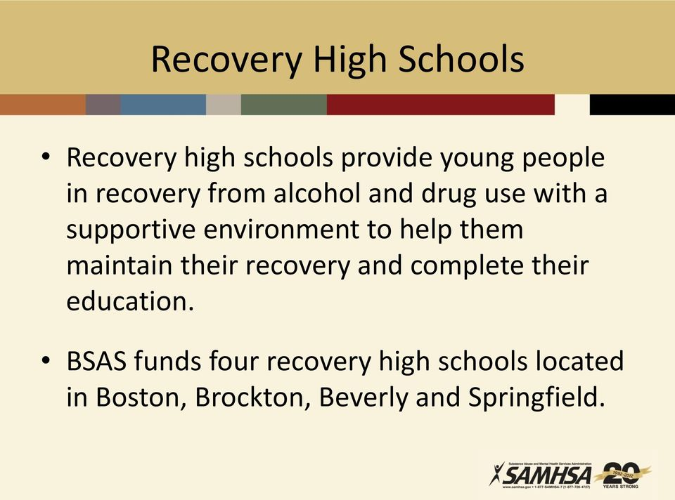 them maintain their recovery and complete their education.