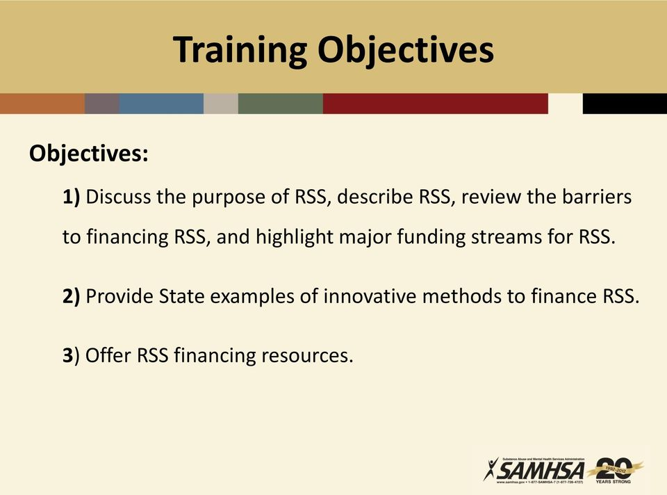 highlight major funding streams for RSS.