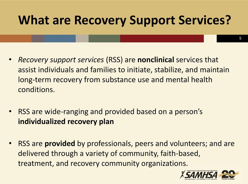 and maintain long-term recovery from substance use and mental health conditions.