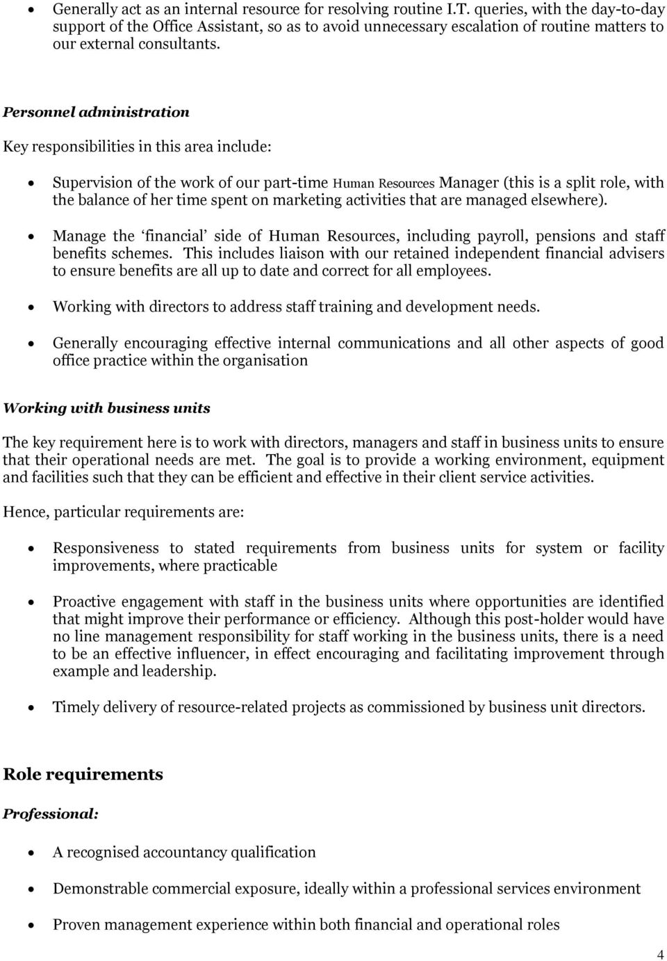 Personnel administration Key responsibilities in this area include: Supervision of the work of our part-time Human Resources Manager (this is a split role, with the balance of her time spent on