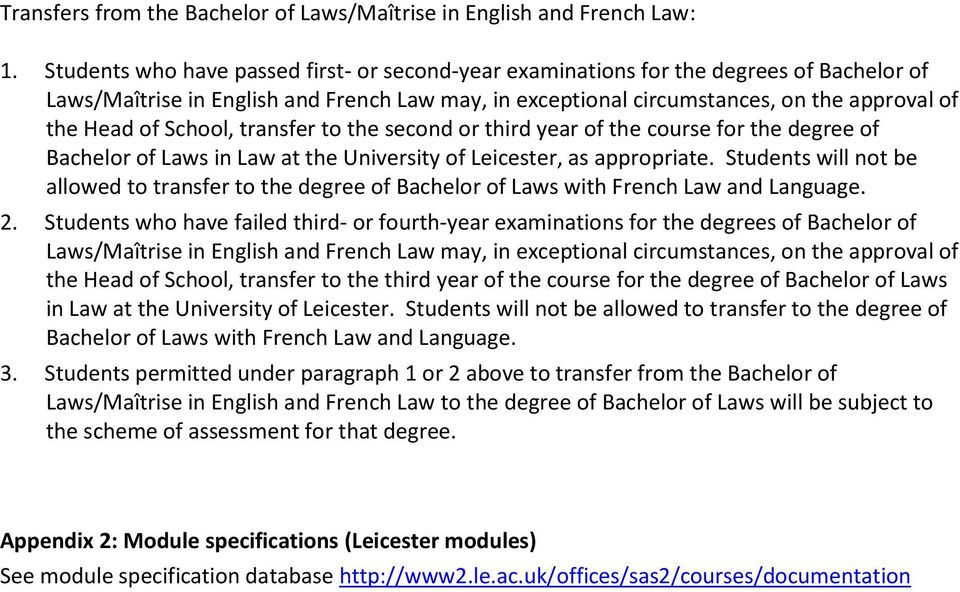 School, transfer to the second or third year of the course for the degree of Bachelor of Laws in Law at the University of Leicester, as appropriate.