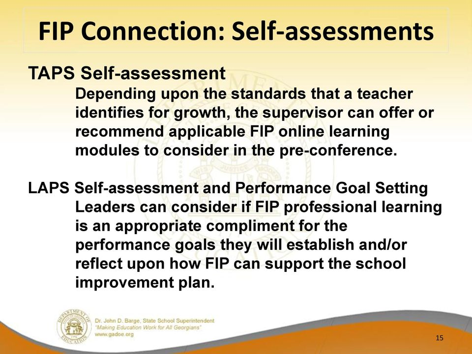 LAPS Self-assessment and Performance Goal Setting Leaders can consider if FIP professional learning is an appropriate