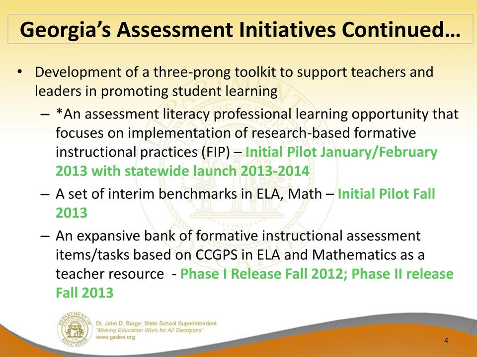Pilot January/February 2013 with statewide launch 2013-2014 A set of interim benchmarks in ELA, Math Initial Pilot Fall 2013 An expansive bank of