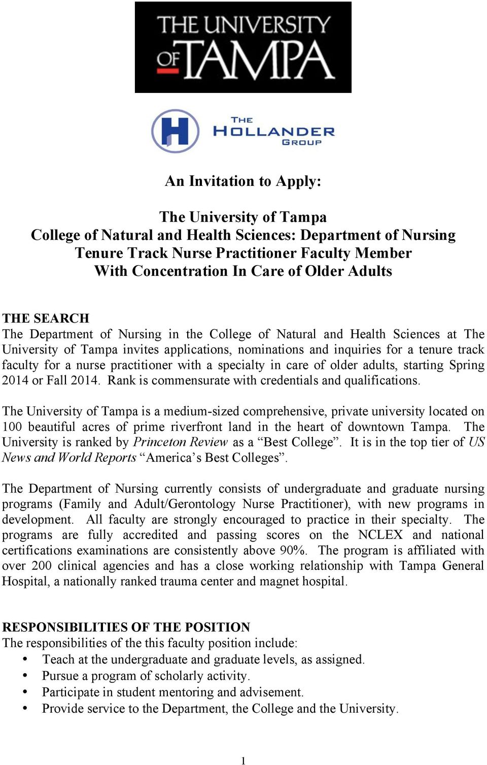 practitioner with a specialty in care of older adults, starting Spring 2014 or Fall 2014. Rank is commensurate with credentials and qualifications.