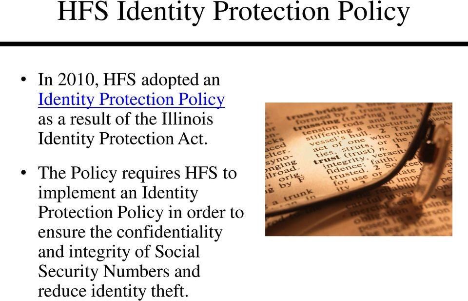 The Policy requires HFS to implement an Identity Protection Policy in order