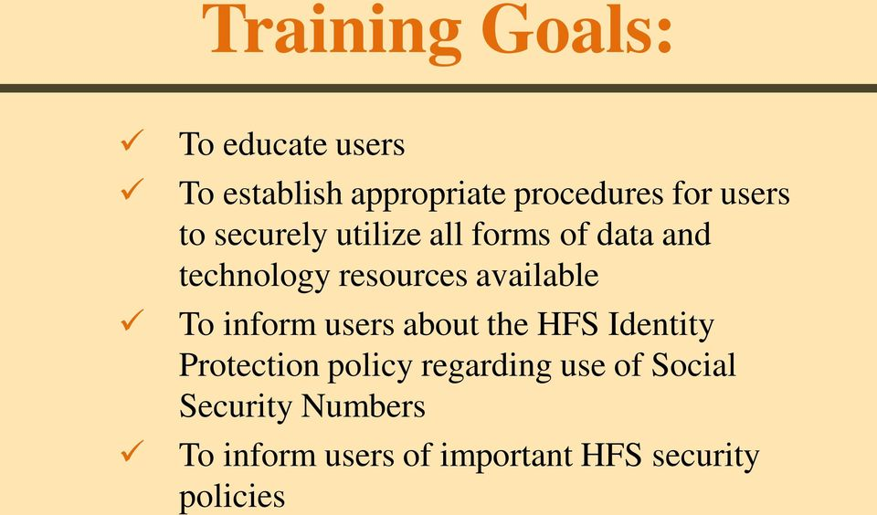 available To inform users about the HFS Identity Protection policy