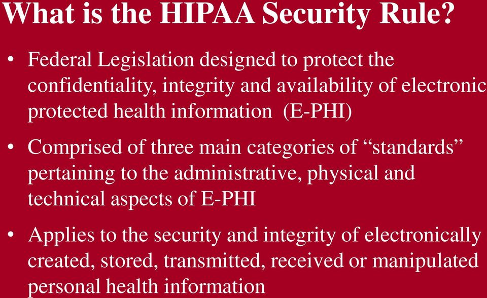 protected health information (E-PHI) Comprised of three main categories of standards pertaining to the