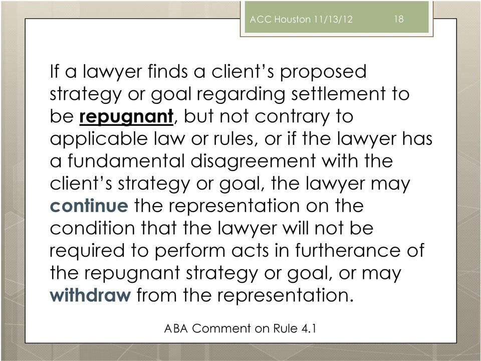 strategy or goal, the lawyer may continue the representation on the condition that the lawyer will not be required to
