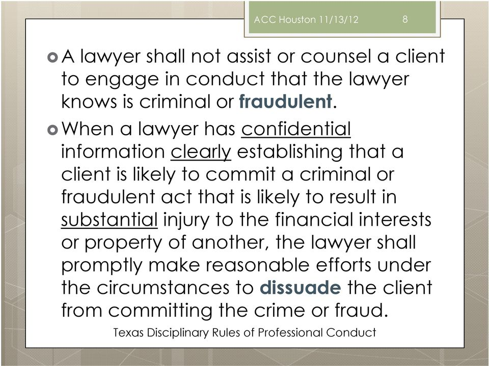 When a lawyer has confidential information clearly establishing that a client is likely to commit a criminal or fraudulent act that is