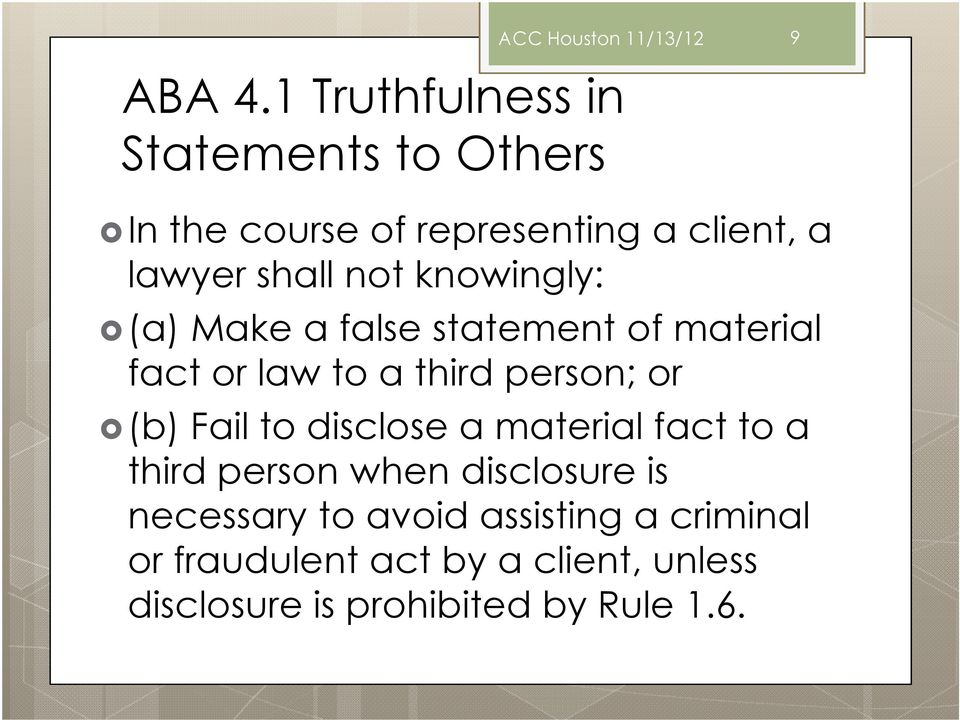 client, a lawyer shall not knowingly: (a) Make a false statement of material fact or law to a third