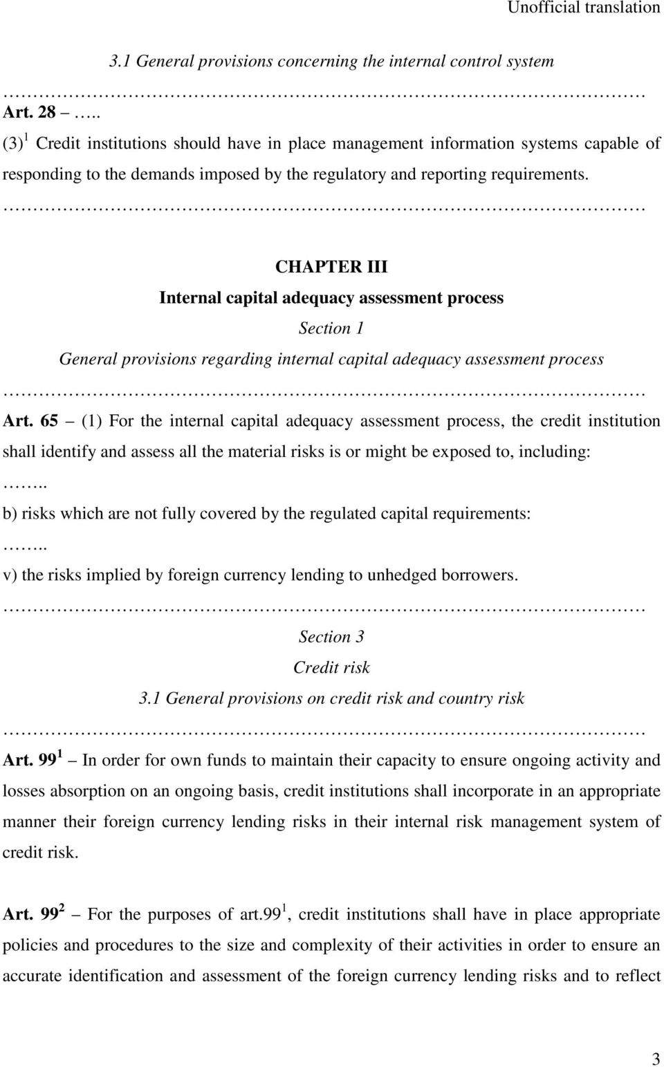 CHAPTER III Internal capital adequacy assessment process Section 1 General provisions regarding internal capital adequacy assessment process Art.
