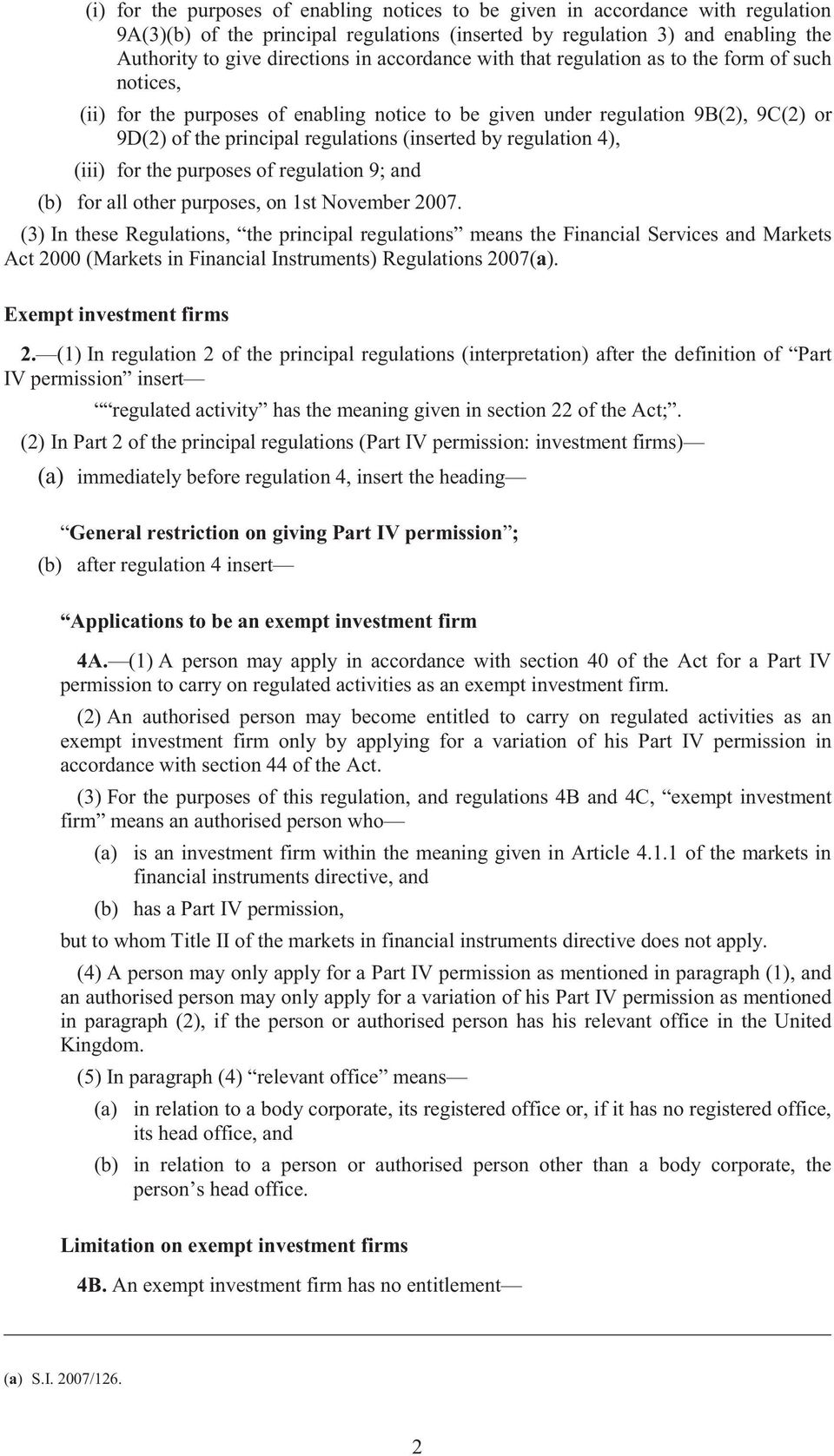 regulation 4), (iii) for the purposes of regulation 9; and (b) for all other purposes, on 1st November 2007.