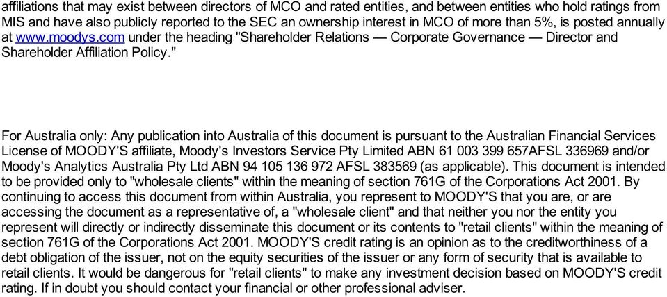 """ For Australia only: Any publication into Australia of this document is pursuant to the Australian Financial Services License of MOODY'S affiliate, Moody's Investors Service Pty Limited ABN 61 003"