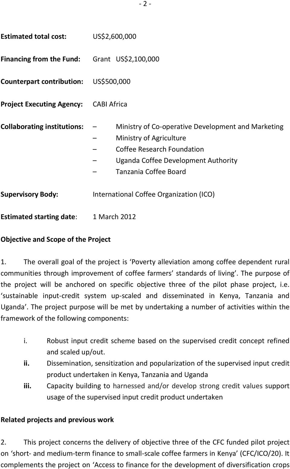 (ICO) Estimated starting date: 1 March 2012 Objective and Scope of the Project 1.