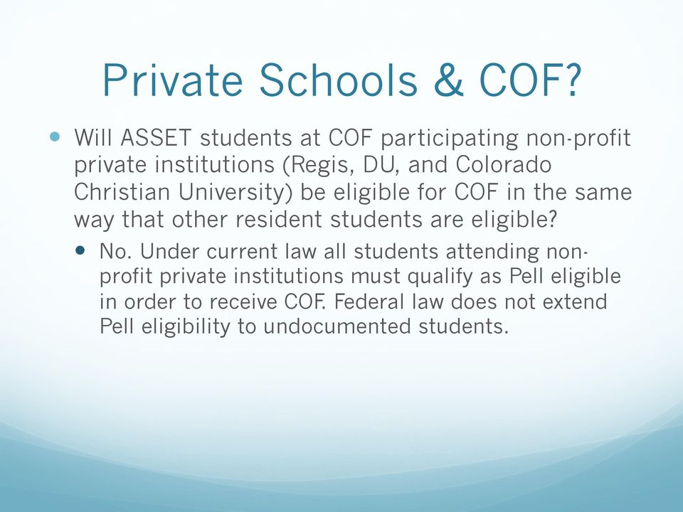 Christian University) be eligible for COF in the same way that other resident students are eligible?! No.