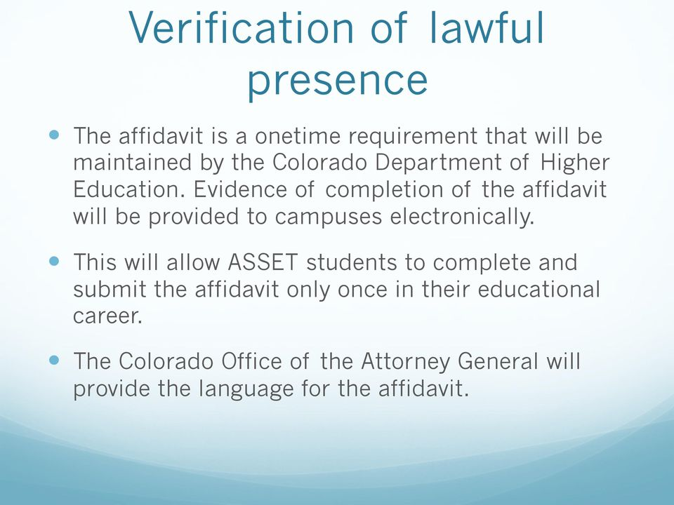 Education. Evidence of completion of the affidavit will be provided to campuses electronically.