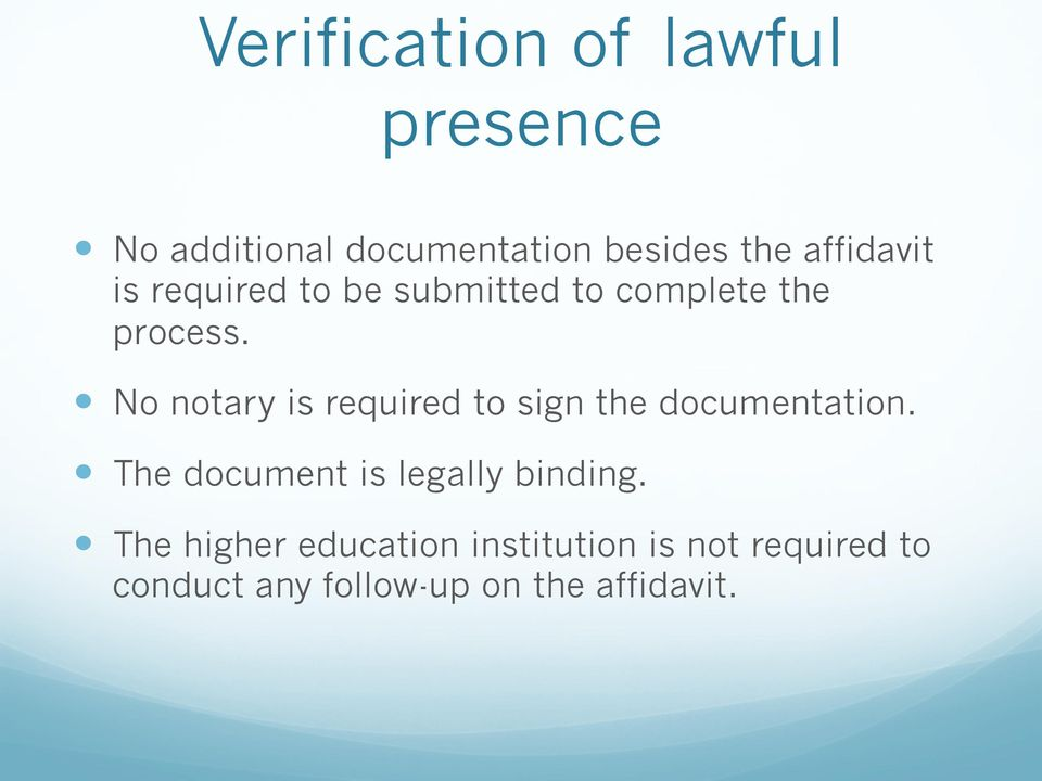 to complete the process.! No notary is required to sign the documentation.
