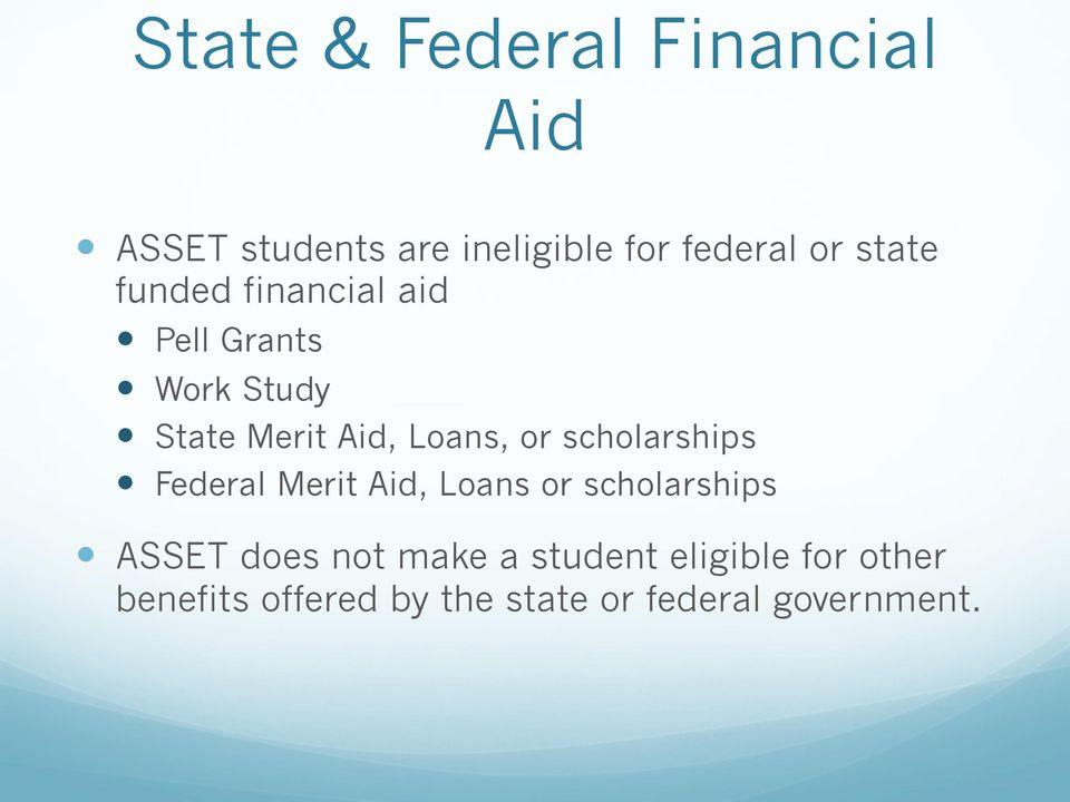 Pell Grants! Work Study! State Merit Aid, Loans, or scholarships!