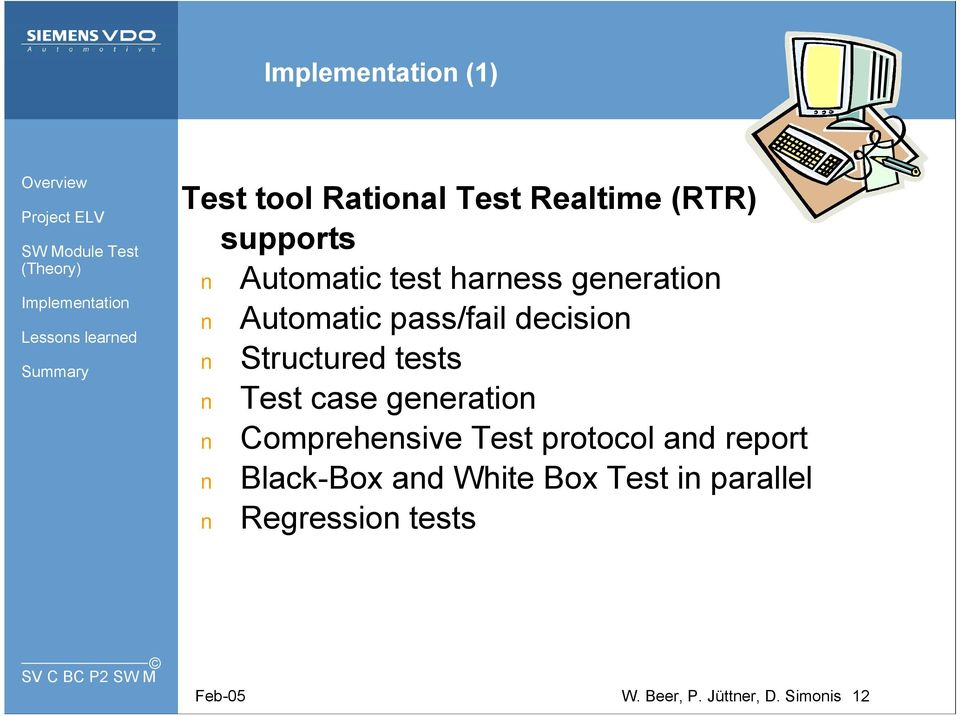 case generation Comprehensive Test protocol and report Black-Box and