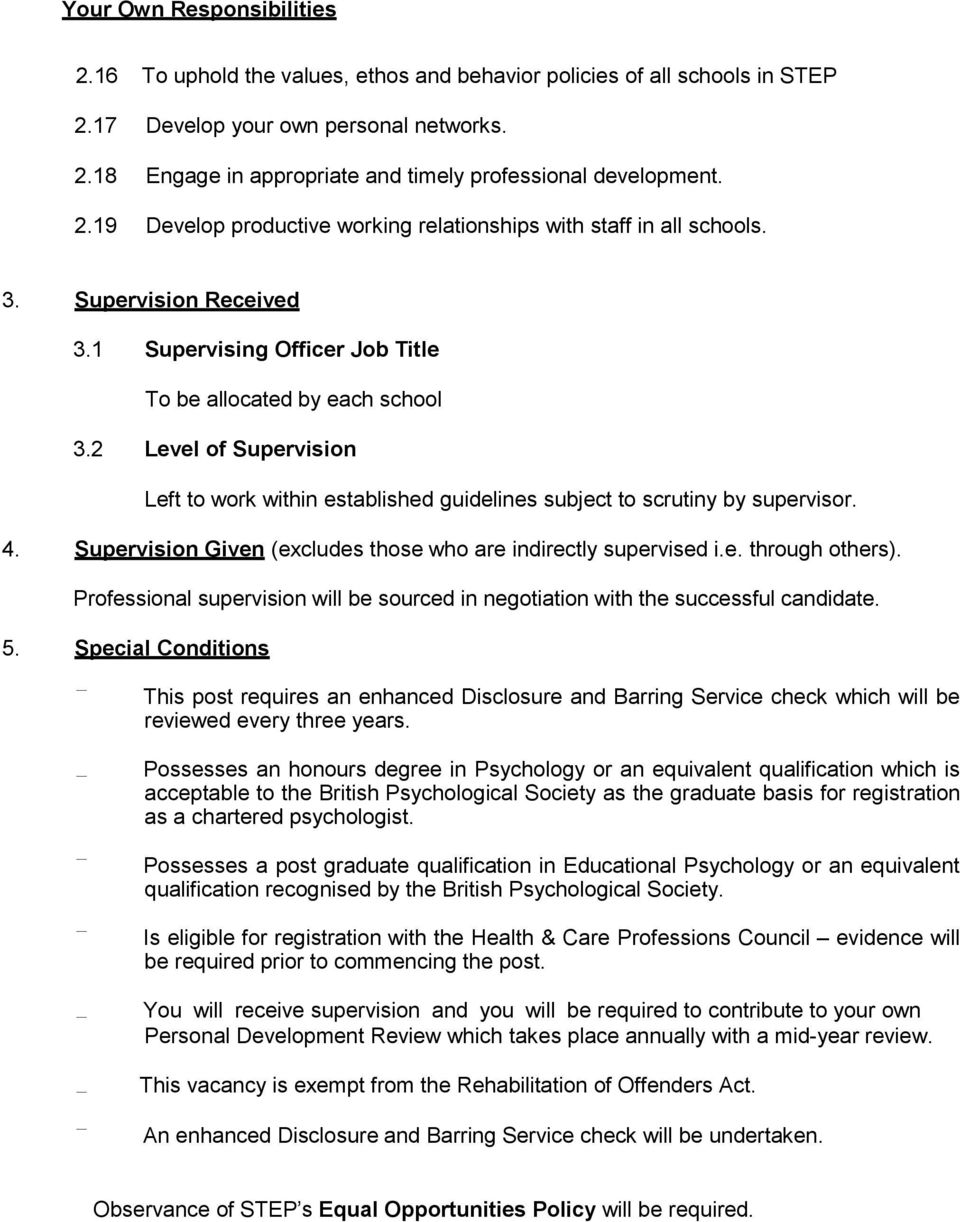 2 Level of Supervision Left to work within established guidelines subject to scrutiny by supervisor. 4. Supervision Given (excludes those who are indirectly supervised i.e. through others).