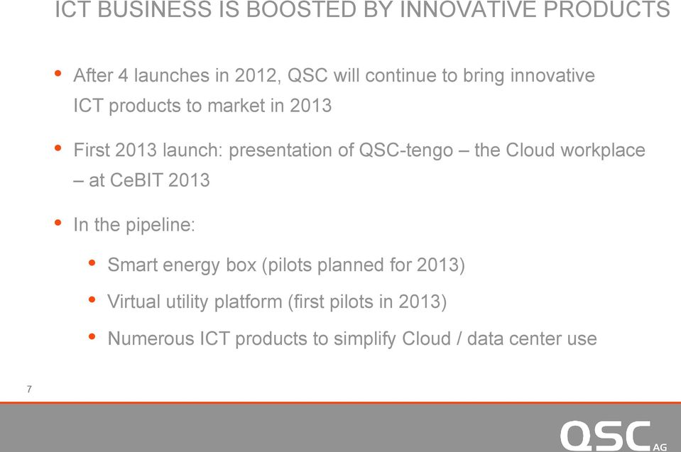 Cloud workplace at CeBIT 2013 In the pipeline: Smart energy box (pilots planned for 2013)
