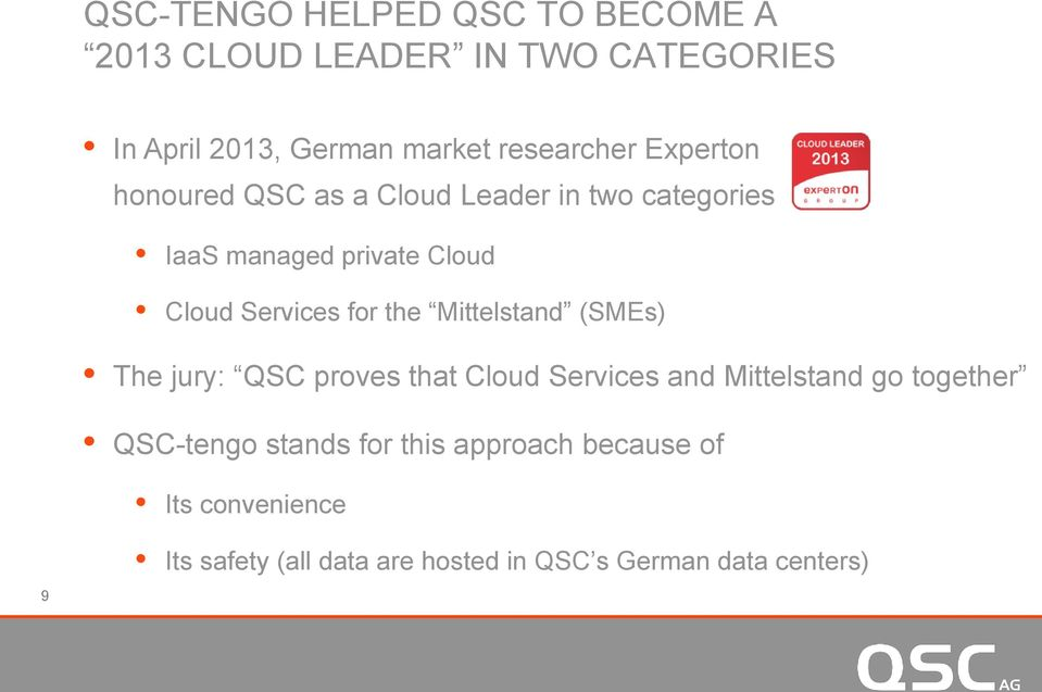 Services for the Mittelstand (SMEs) The jury: QSC proves that Cloud Services and Mittelstand go together