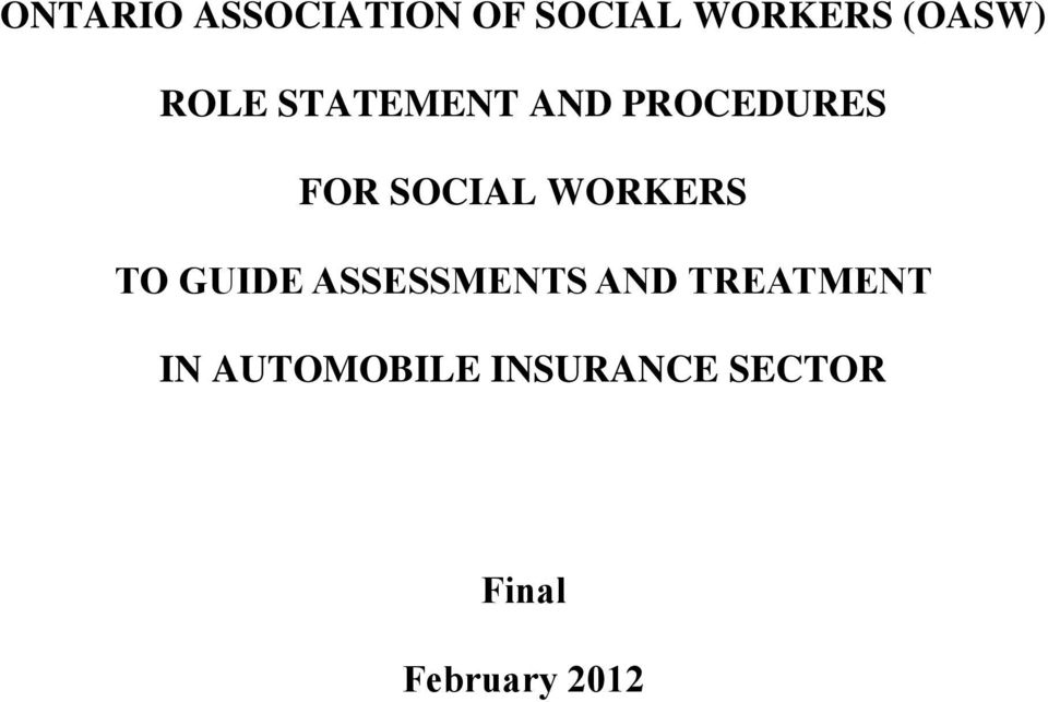 WORKERS TO GUIDE ASSESSMENTS AND TREATMENT