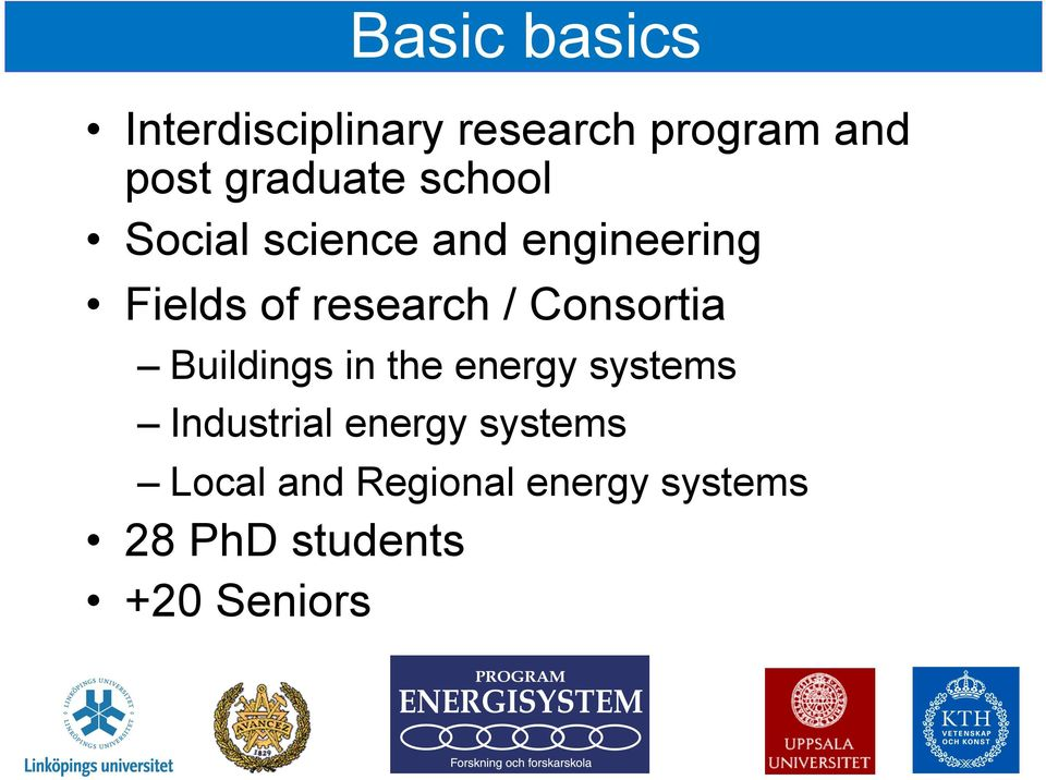 research / Consortia Buildings in the energy systems Industrial