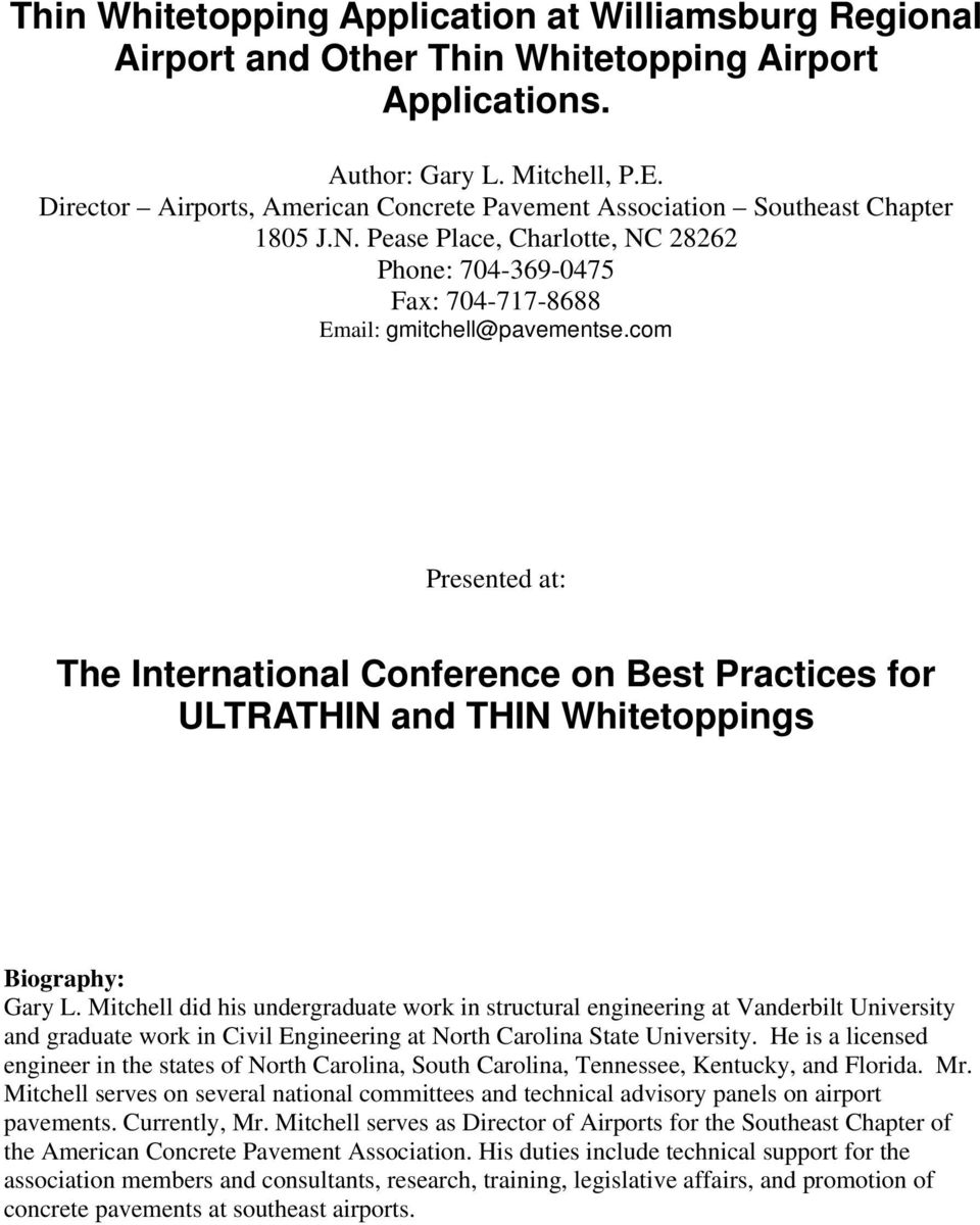 com Presented at: The International Conference on Best Practices for ULTRATHIN and THIN Whitetoppings Biography: Gary L.