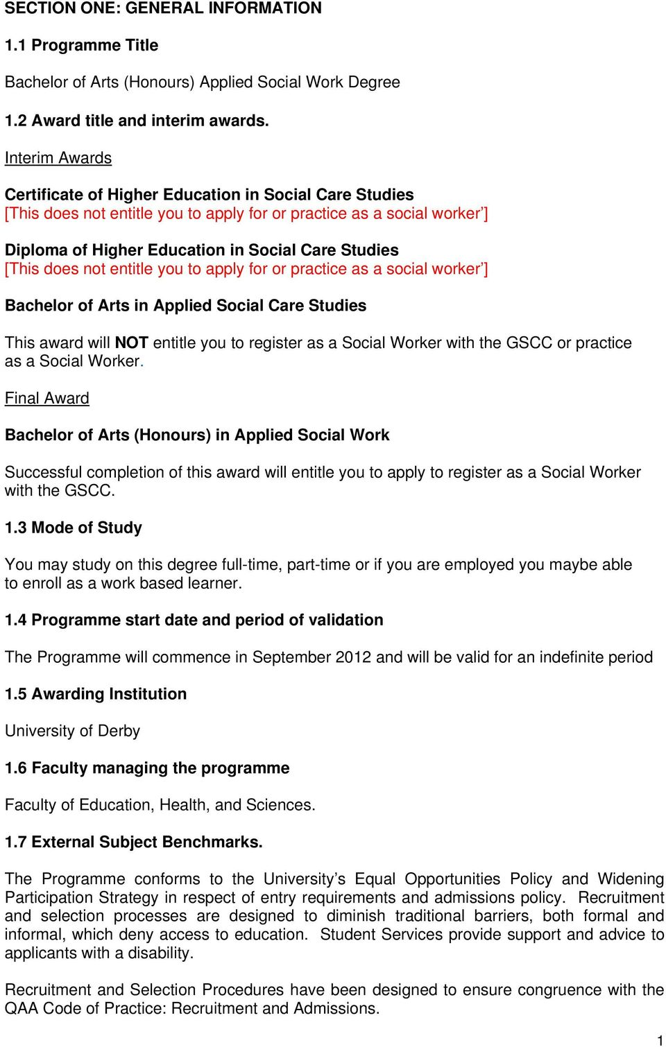 does not entitle you to apply for or practice as a social worker ] Bachelor of Arts in Applied Social Care Studies This award will NOT entitle you to register as a Social Worker with the GSCC or