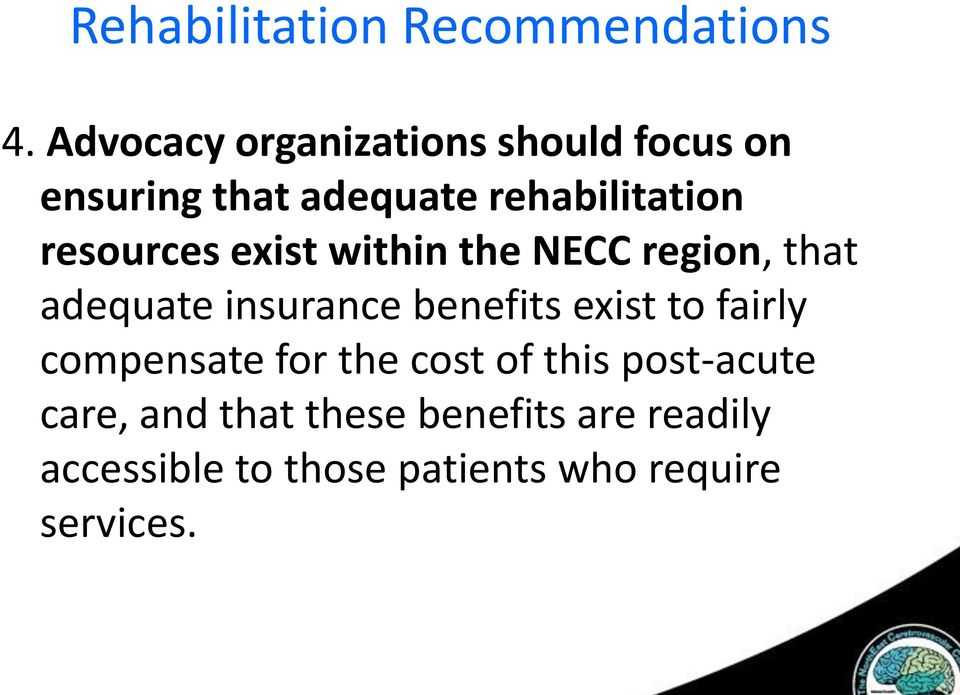 resources exist within the NECC region, that adequate insurance benefits exist to
