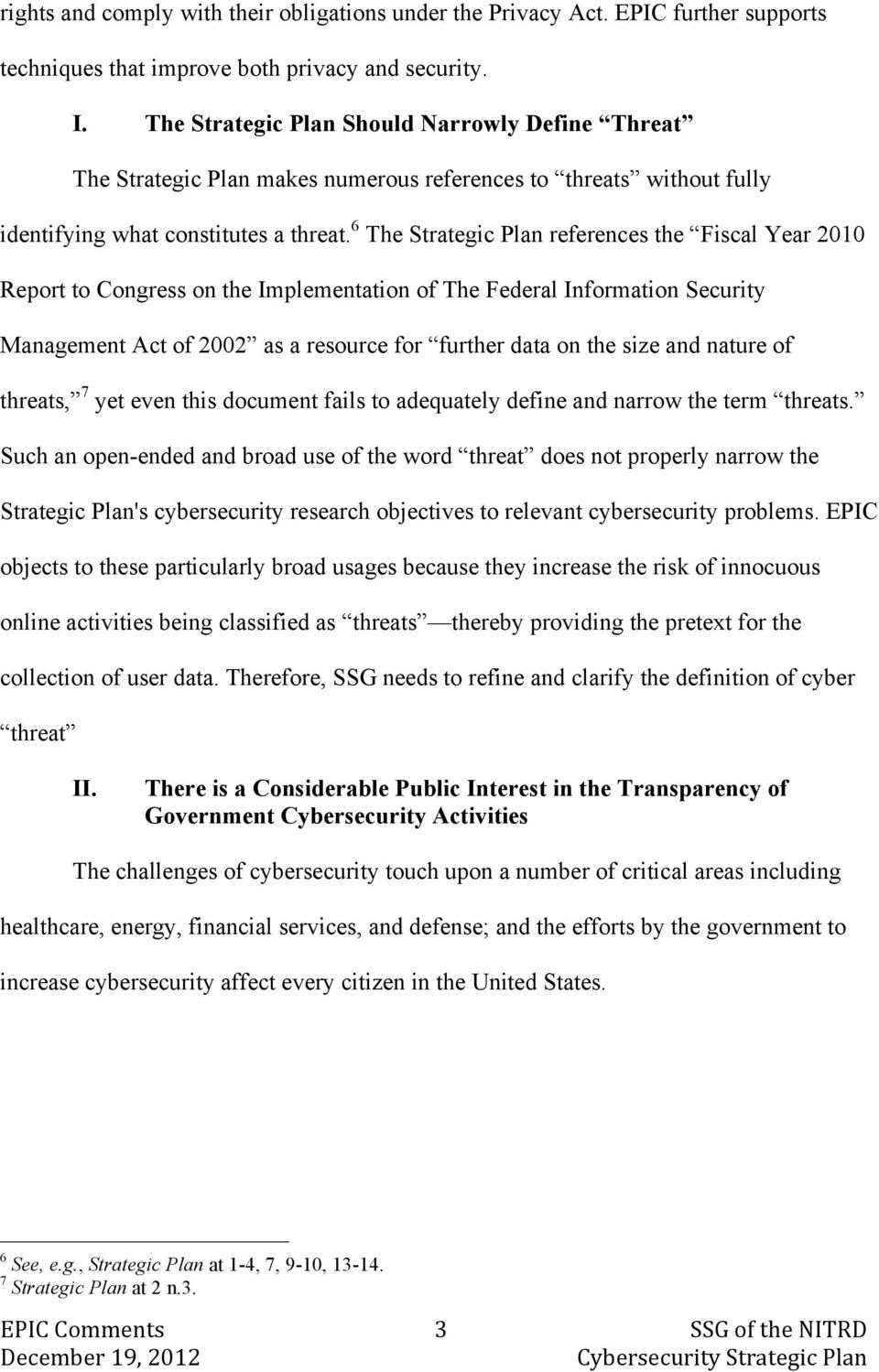 6 The Strategic Plan references the Fiscal Year 2010 Report to Congress on the Implementation of The Federal Information Security Management Act of 2002 as a resource for further data on the size and