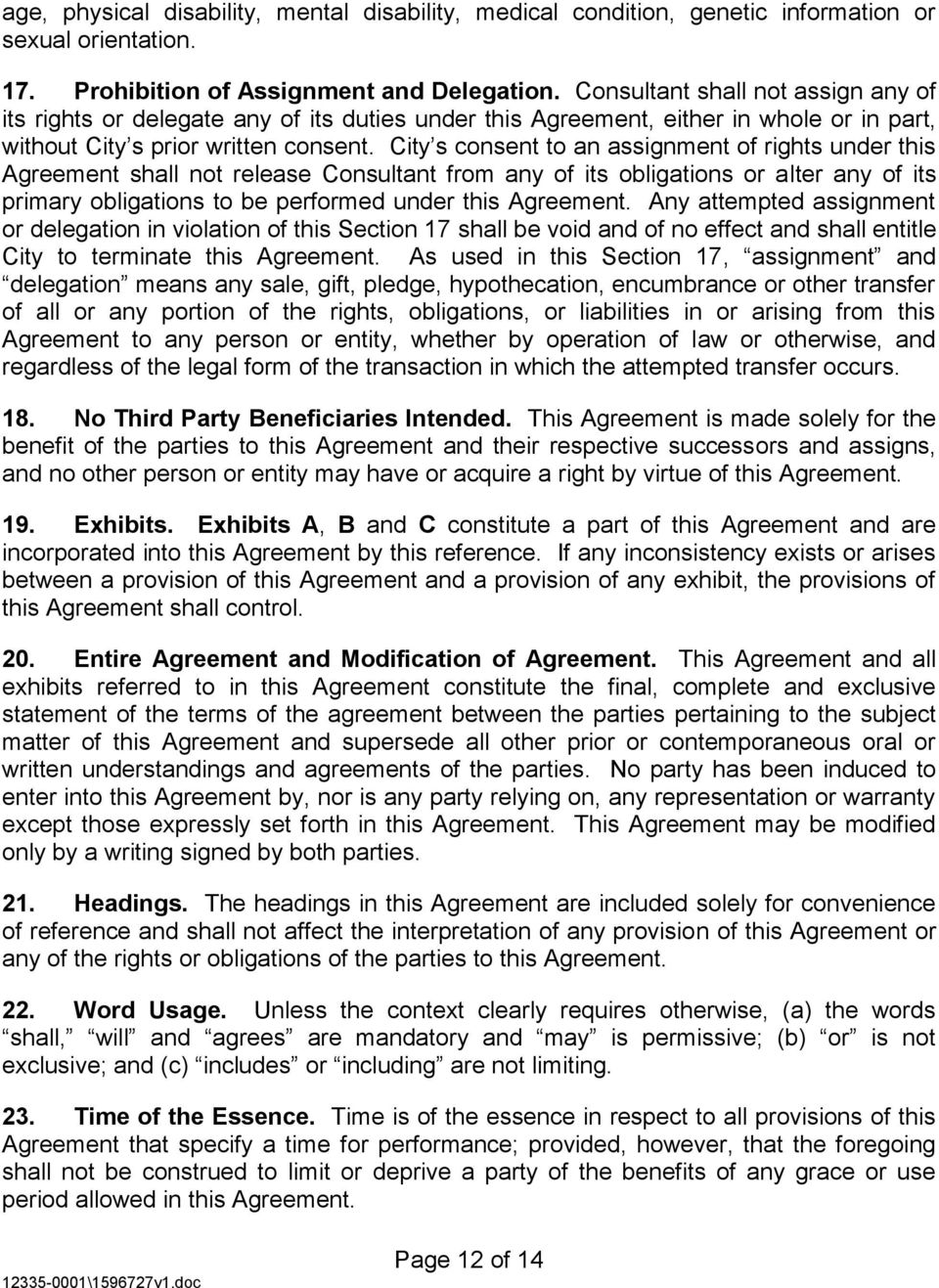 City s consent to an assignment of rights under this Agreement shall not release Consultant from any of its obligations or alter any of its primary obligations to be performed under this Agreement.