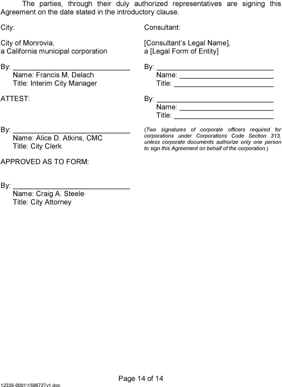 Atkins, CMC Title: City Clerk Consultant: [Consultant s Legal Name], a [Legal Form of Entity] By: By: Name: Title: Name: Title: (Two signatures of corporate officers