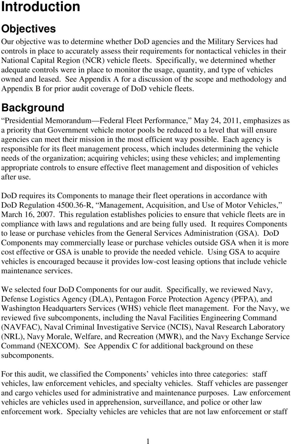 See Appendix A for a discussion of the scope and methodology and Appendix B for prior audit coverage of DoD vehicle fleets.